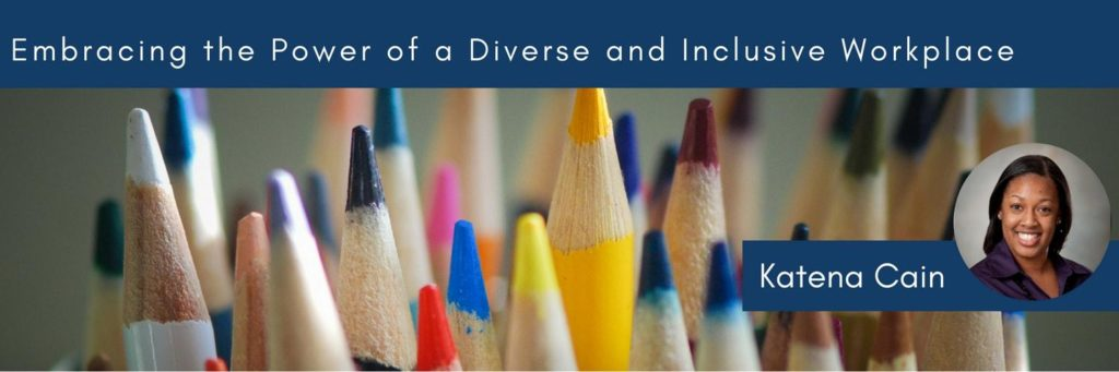 embracing the power of a diverse workplace 1